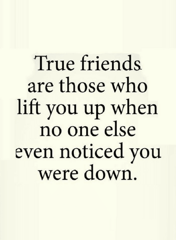 Quotes If your friends understand what you are going through without you telling them, - Quotes