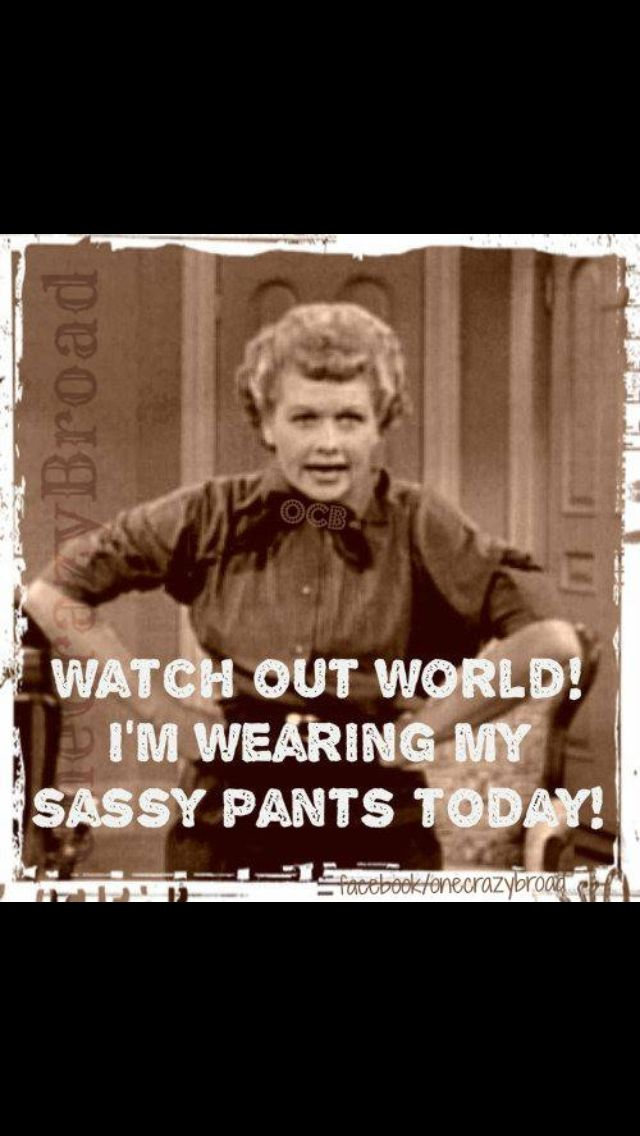 I Love Lucy Laughter Hahaha Pll Sassy Pants Funny Quotes Memes Jokes Monday