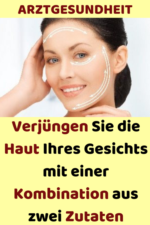 Verjüngen Sie die Haut Ihres Gesichts mit einer Kombination aus zwei Zutaten #e…