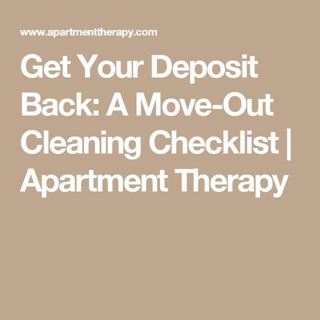 Get Your Deposit Back: A Move-Out Cleaning Checklist ...