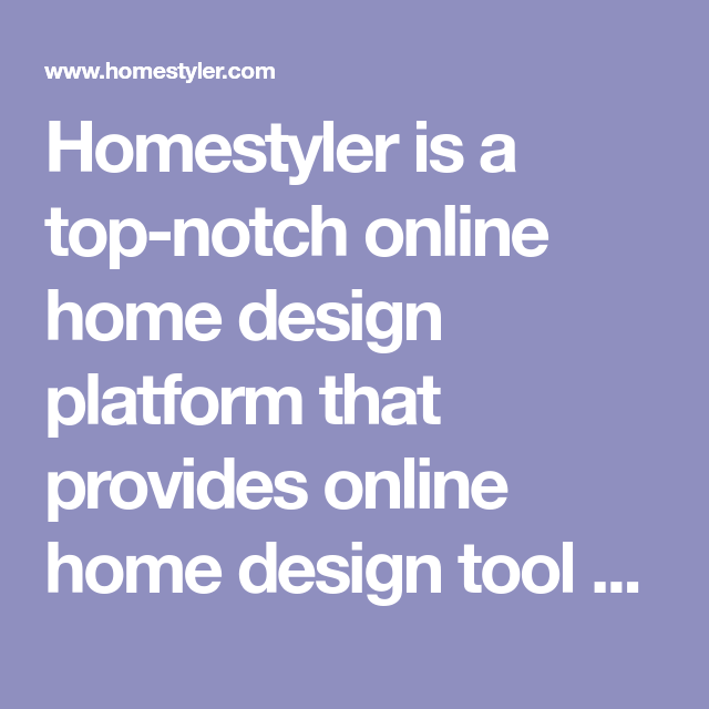 Homestyler Is A Top Notch Online Home Design Platform That
