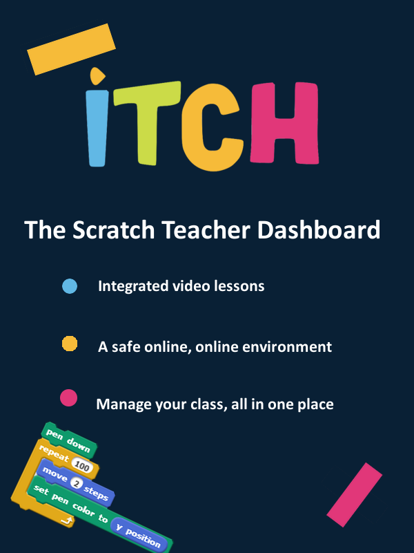 Itch is the Scratch teacher dashboard  Integrated video