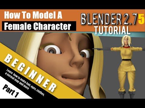 How To Model A Female Character In Blender 275 a Part 1 | 3d