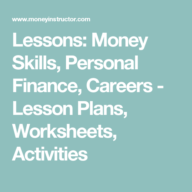 Lessons: Money Skills, Personal Finance, Careers - Lesson Plans ...