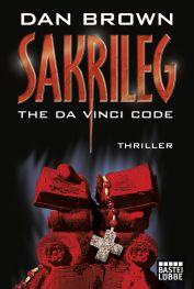 Sakrileg - The Da Vinci Code von Dan Brown Bastei Lübbe Verlag