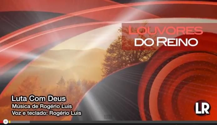 Louvores do Reino:Luta Com Deus (versão bateria) e (versão piano) – Tecladista Rogério Luis