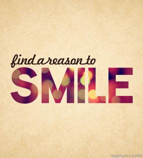 Fin a reason to SMILE