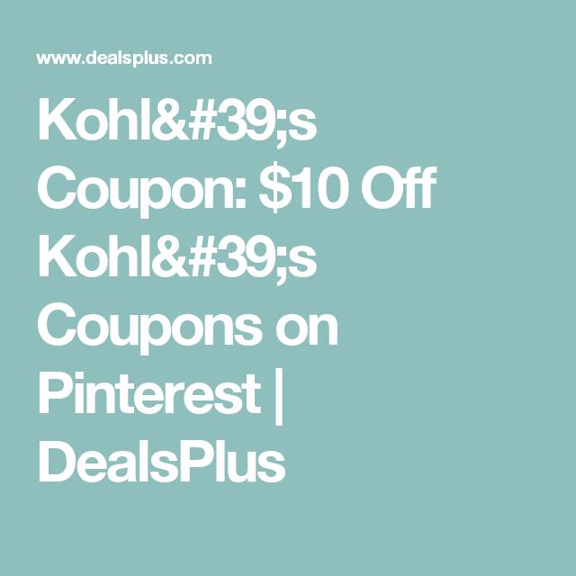 Kohl's Coupon: $10 Off Kohl's Coupons on Pinterest | DealsPlus