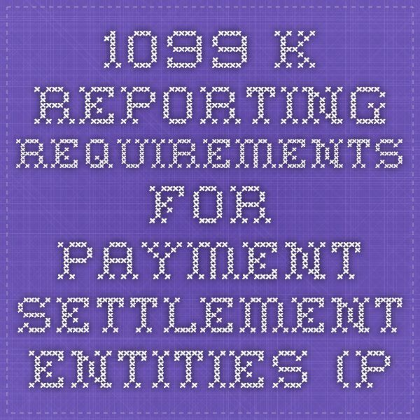 K Reporting Requirements For Payment Settlement Entities