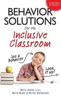 Behavior Solutions for the Inclusive Classroom: A Handy Reference Guide that Explains Behaviors Associated with Autism, Asperger's, ADHD, Sensory Processing Disorder, and other Special Needs by Beth Aune, Beth Burt and Peter Gennaro A must-have guide to find how to most effectively help these children be happy and productive in inclusive settings. Small but mighty is what this handy, easy-to-use resource brings to mind. For teacher, homeschooling parents, special needs caregiver, day care...