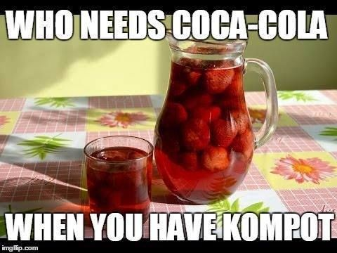 Slavdom What Makes People Slavic 5 When You Get At Your Babushka S House You Can Only Drink Kompot Polish Memes Russian Jokes Russian Humor