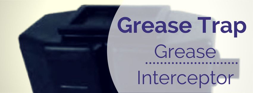 An ideal grease interceptor that prevents FOG's(Fats,Oli