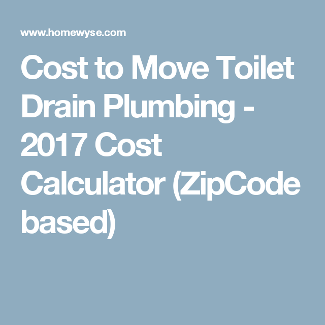 Calculator Cost To Move Toilet Drain Plumbing Toilet Drain Replace Bathroom Faucet Door Weather Stripping