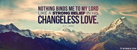 C.S. Lewis - The Lords Changeless Love. - Facebook Cover Photo
