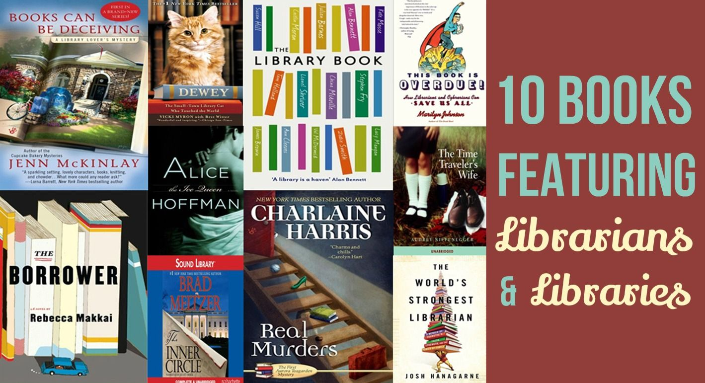 10 Books Featuring Librarians & Libraries