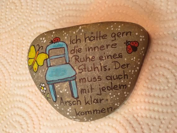 hand-painted stone 9 x 6 cm with funny saying: I would like the tranquility of a chair…, colorfully painted pebble, painted stones funny