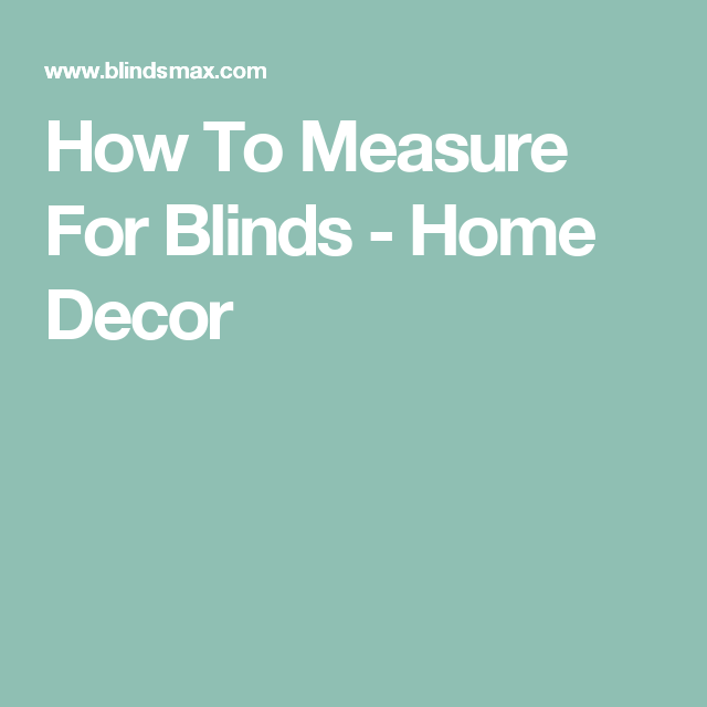 How To Measure For Blinds Home Decor Measuring Ingredients Clergy Blinds