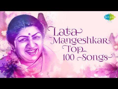 Top 100 Songs Of Lata Mangeshkar Hd Songs One Stop Jukebox Youtube 100 Songs Top 100 Songs Lata Mangeshkar Songs