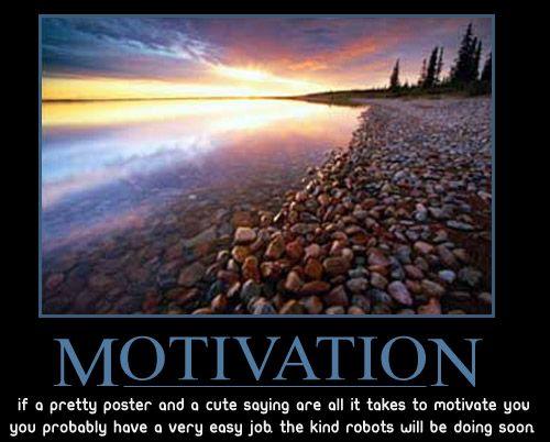 40 Awesome Demotivational Posters Demotivational Posters Cute Quotes Funny Motivational Quotes