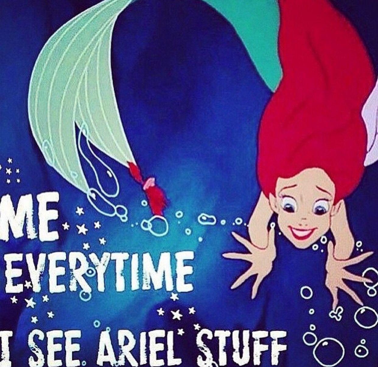 Me, when I see Ariel stuff! Disney funny, Disney quotes