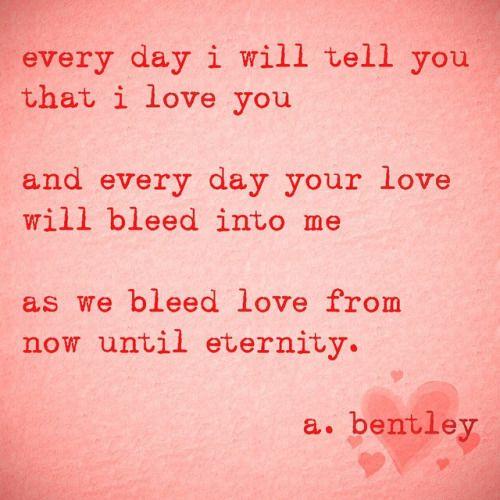 """Bleed Love."""" #abentley #poem #poems #poetry #love #lovers #romance ..."""