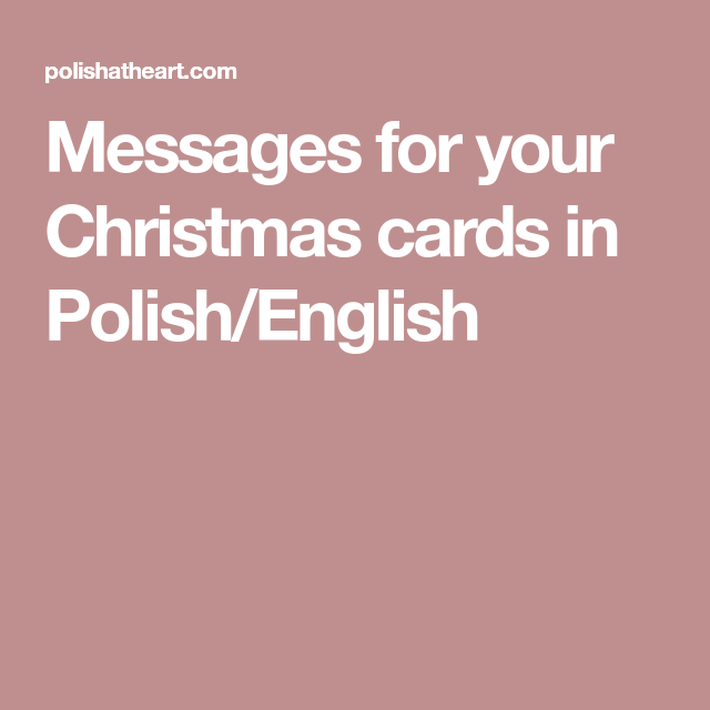 Messages For Your Christmas Cards In Polish English Polish Christmas Cards Christmas Cards Cards