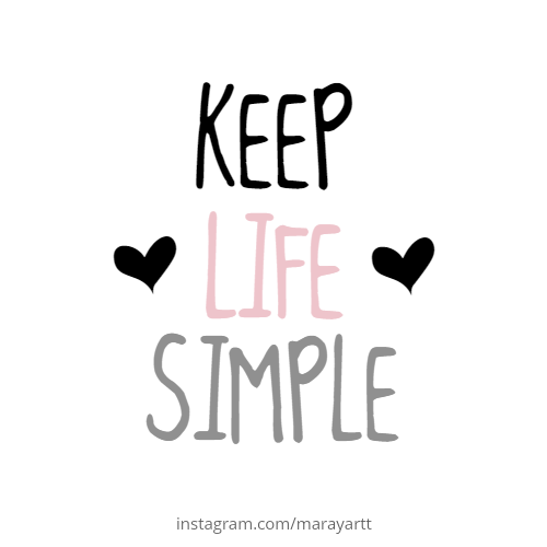 Keep Life Simple Quote Quotes Simple Quotes Keep Life Simple Cute Words