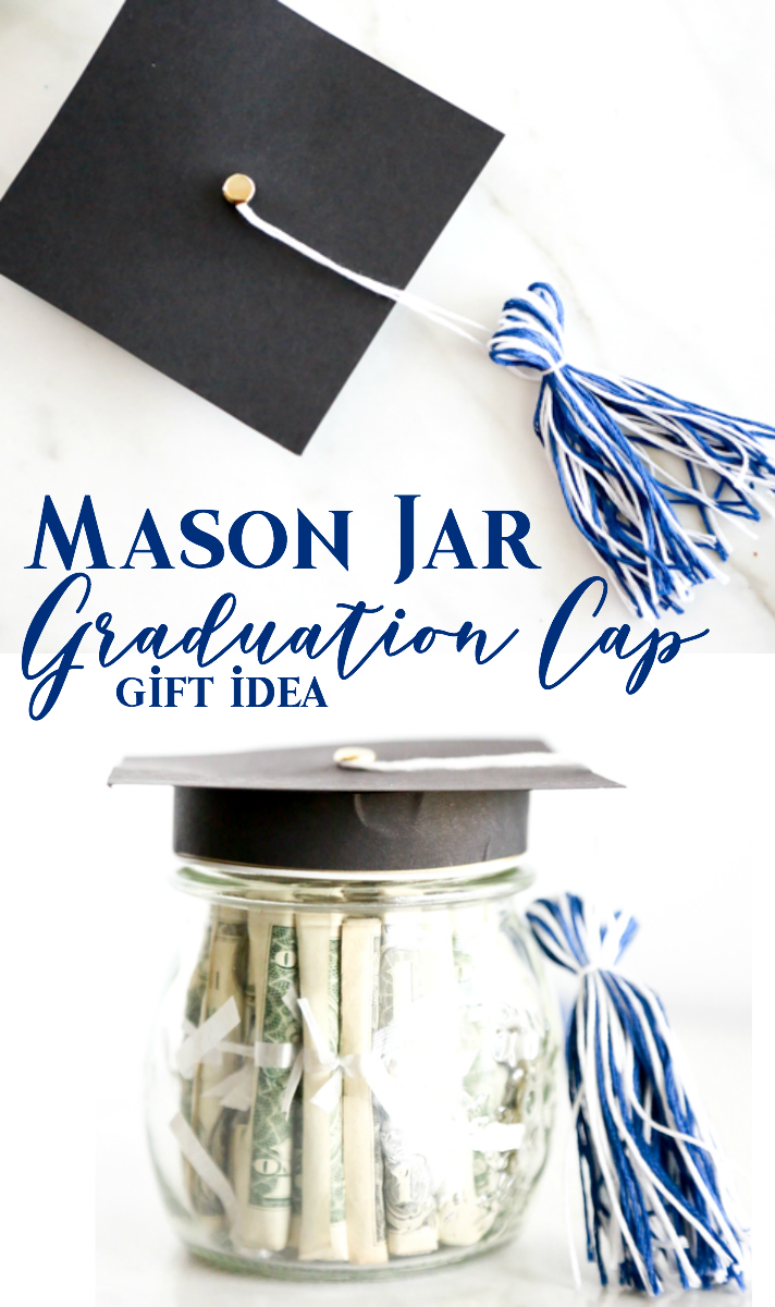 Diy Mason Jar Graduation Cap Gift Idea Graduation Mason Jars Thoughtful Graduation Gifts Diy Graduation Gifts