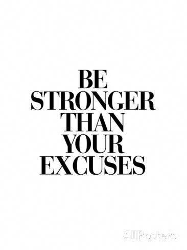'Be Stronger Than Your Excuses' Posters - Brett Wilson | AllPosters.com