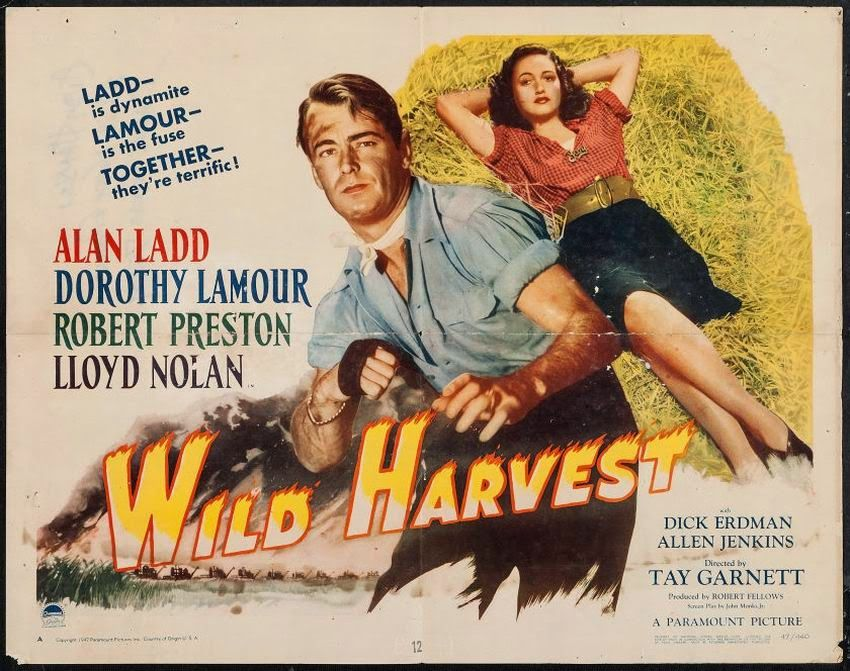 WILD HARVEST (1947) - Alan Ladd - Dorothy Lamour - Robert Preston - Lloyd Nolan - Dick Erdman - Allen Jenkins - Directed by Robert Fellows - Paramount Picture - Half Sheet Movie Poster.