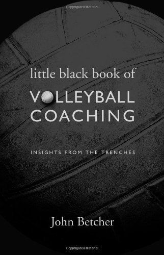 Little Black Book Of Volleyball Coaching Insights From The Trenches Http Www Amazon Com Dp 0615287719 Ref Cm Coaching Volleyball Little Black Books Books