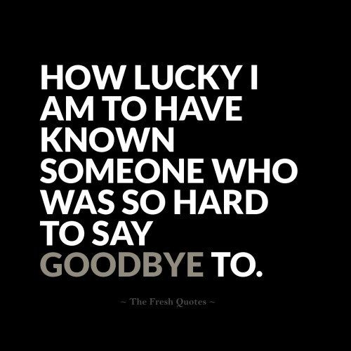Beautiful Goodbye Quotes – Farewell My friend