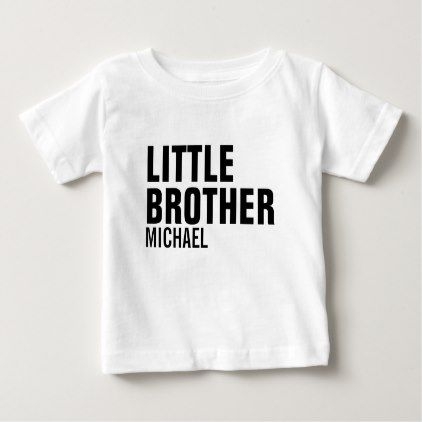 Little brother custom baby t shirt modern gifts cyo gift ideas little brother custom baby t shirt baby gifts child new born gift idea diy cyo special unique design negle Image collections
