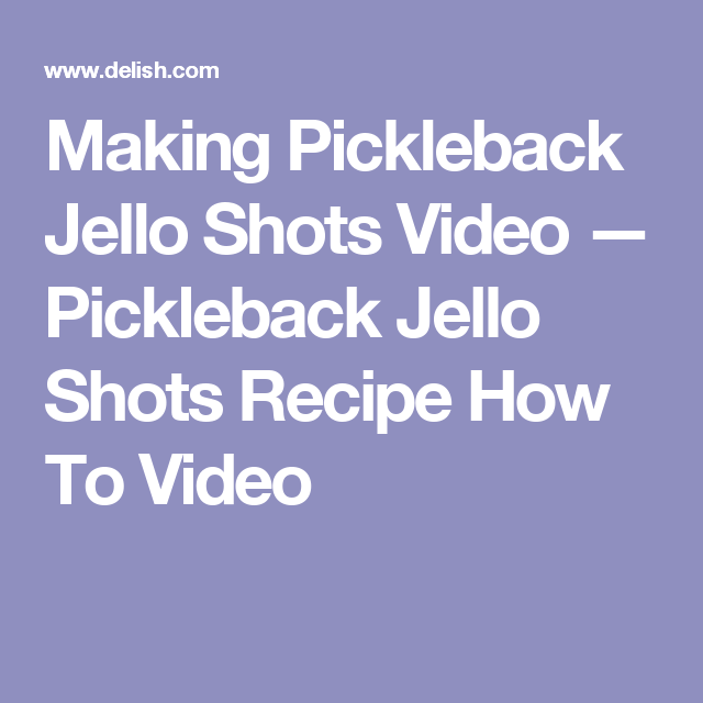 Making Pickleback Jello Shots Video — Pickleback Jello Shots Recipe How To Video