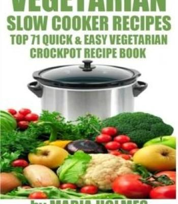 Vegetarian slow cooker recipes top 71 quick easy vegetarian vegetarian slow cooker recipes top 71 quick easy vegetarian crockpot recipe book pdf forumfinder Choice Image