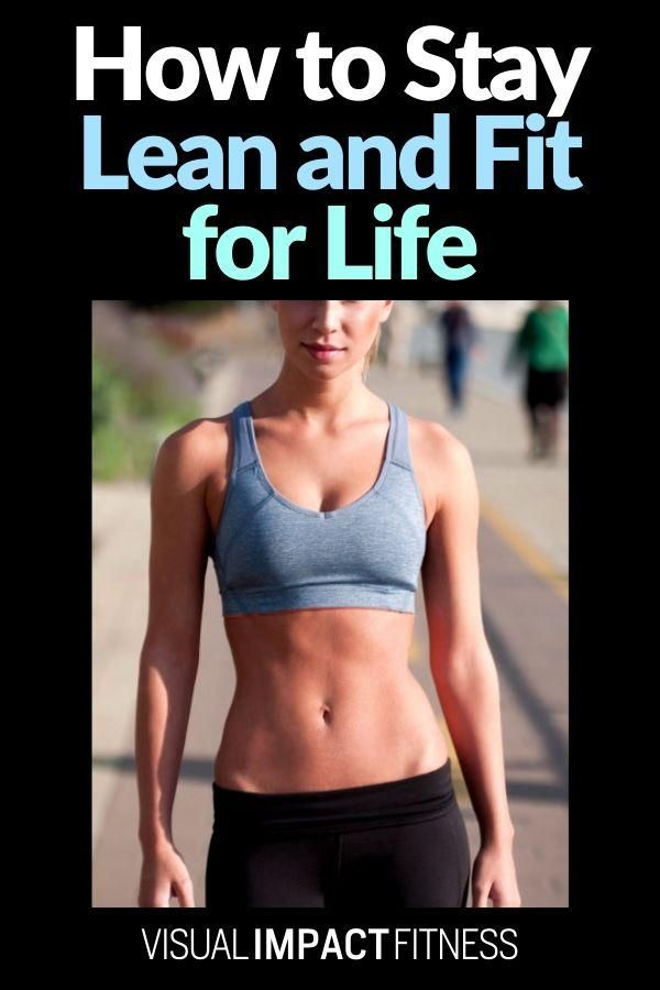 How to Stay Lean and Fit for Life