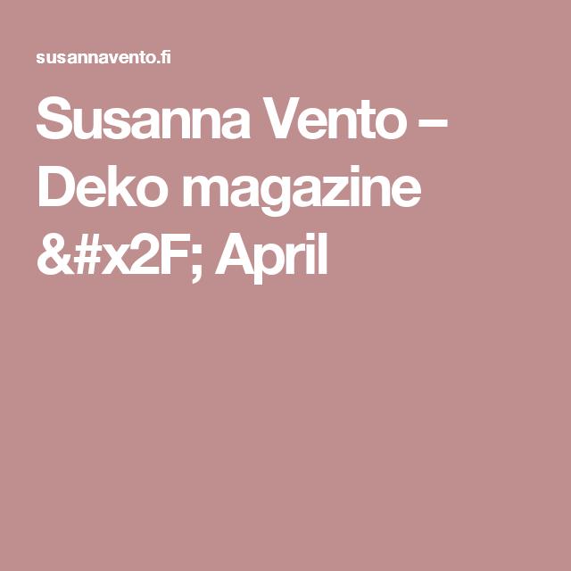 Susanna Vento – Deko magazine / April