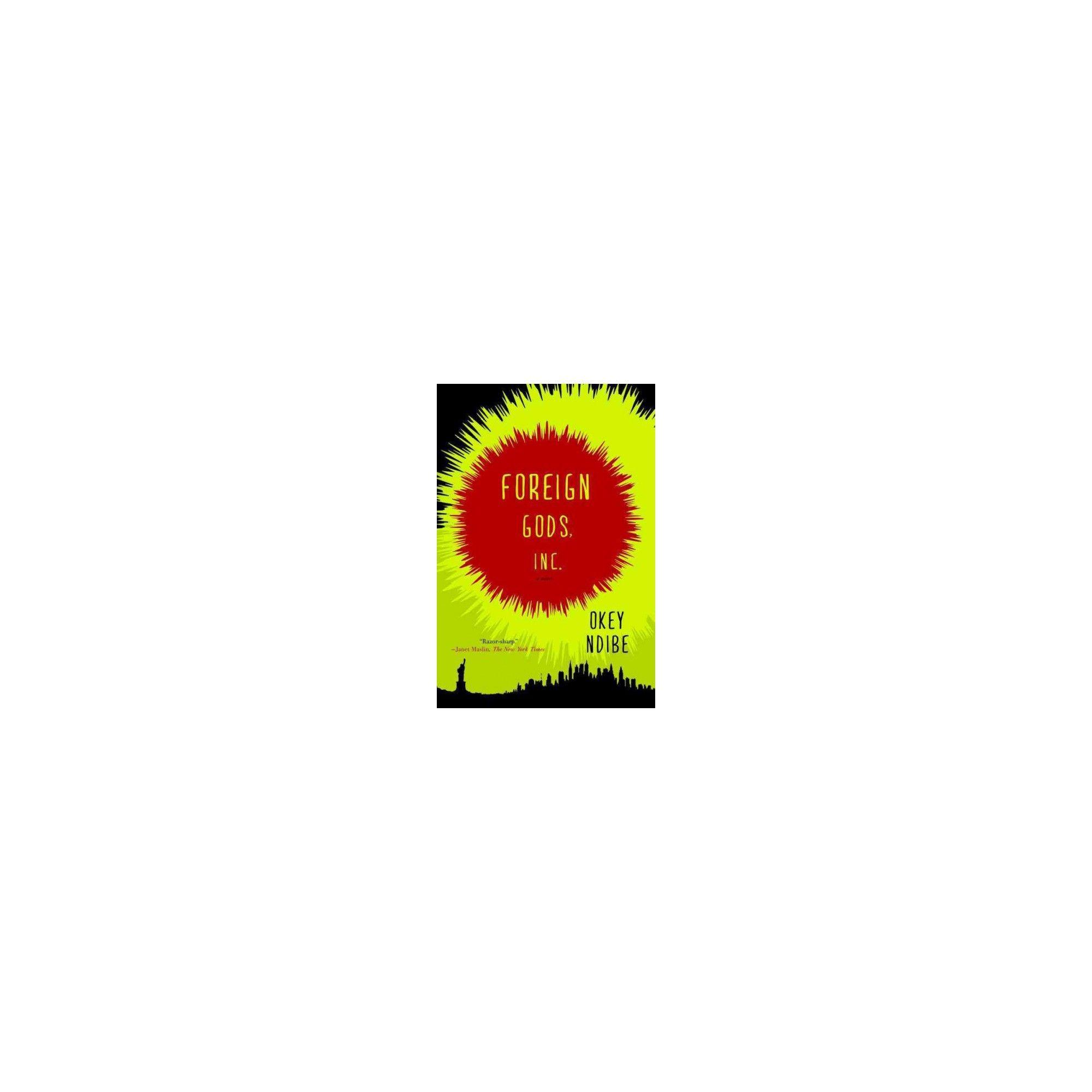 Foreign Gods, Inc. by Okey Ndibe (Paperback) Best