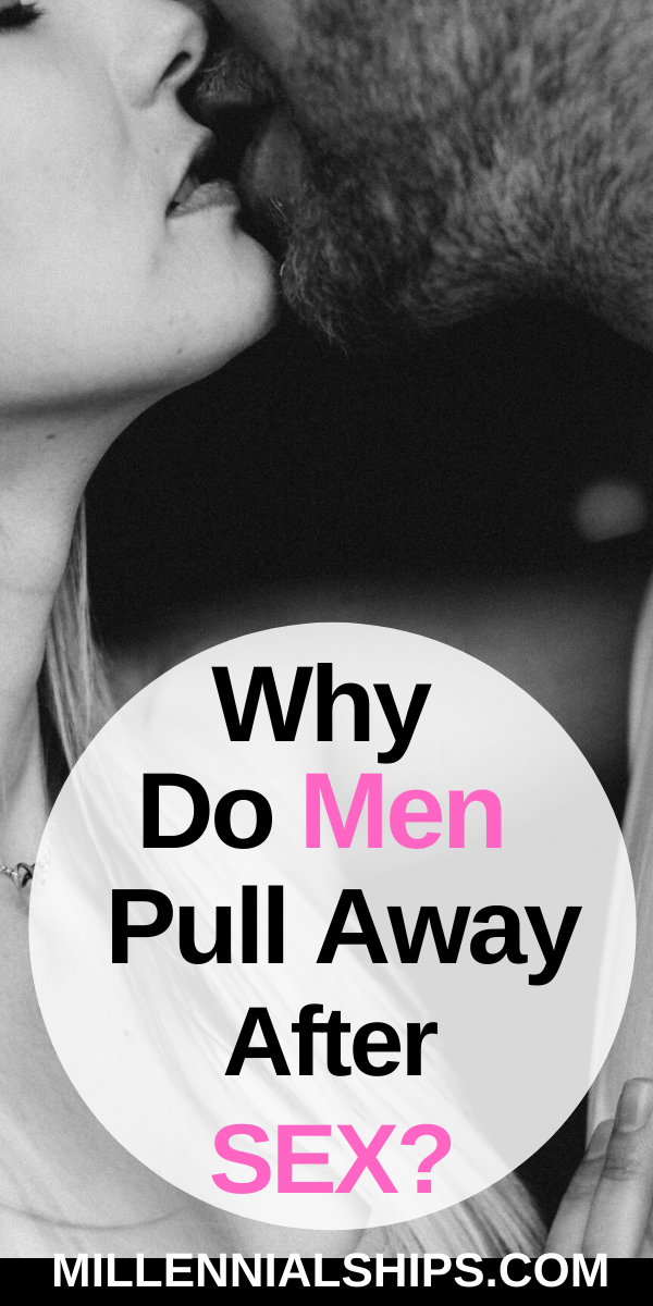 Why Do Men Pull Away After Sex?