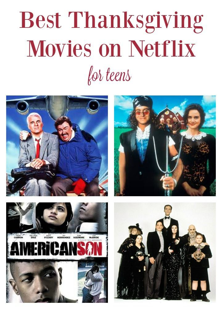 Best Thanksgiving Movies On Netflix For Teens In 2020 Best Thanksgiving Movies Movies Good Movies To Watch
