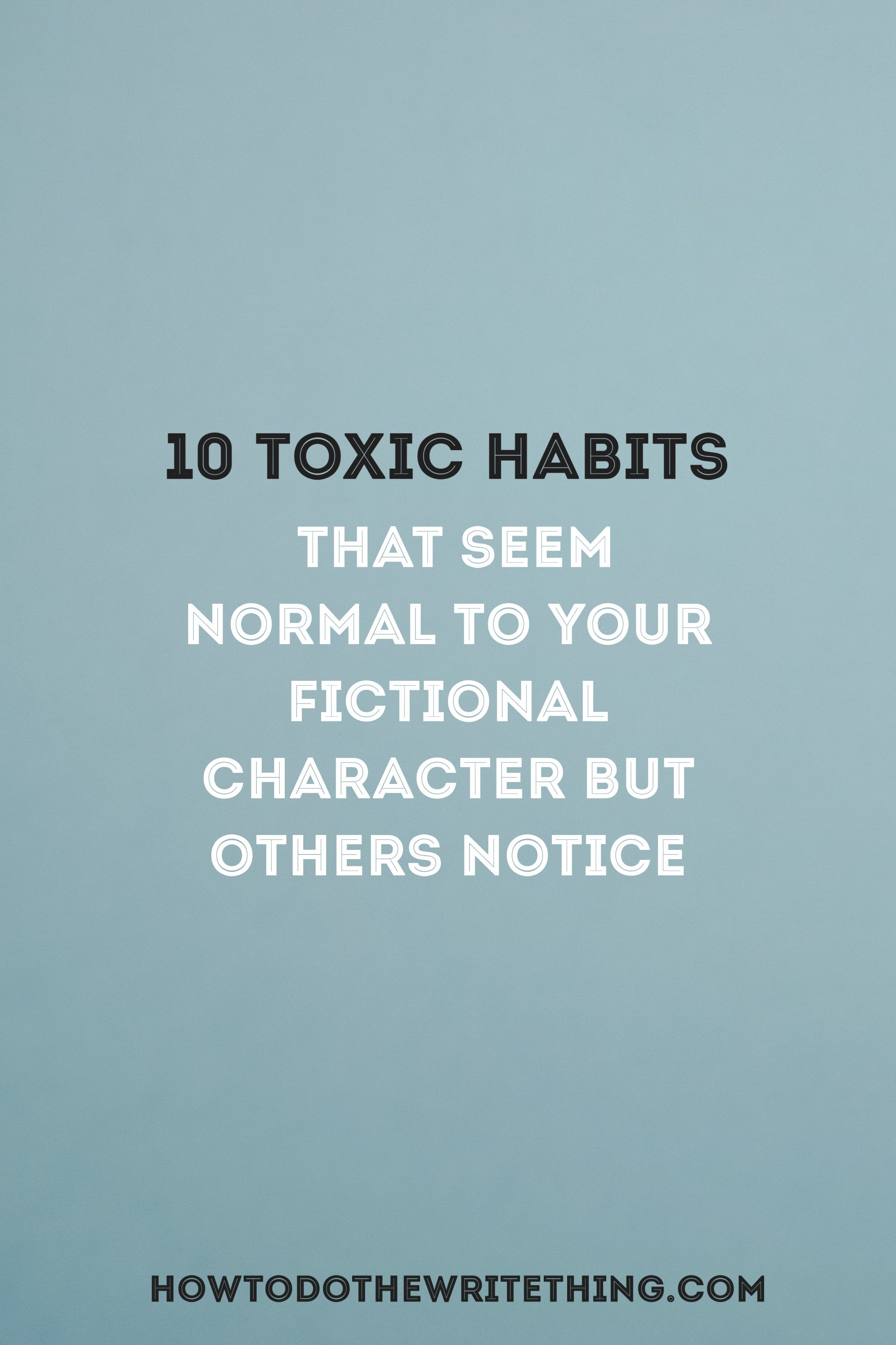 10 Bad Habits That Look Normal To Your Fictional Character