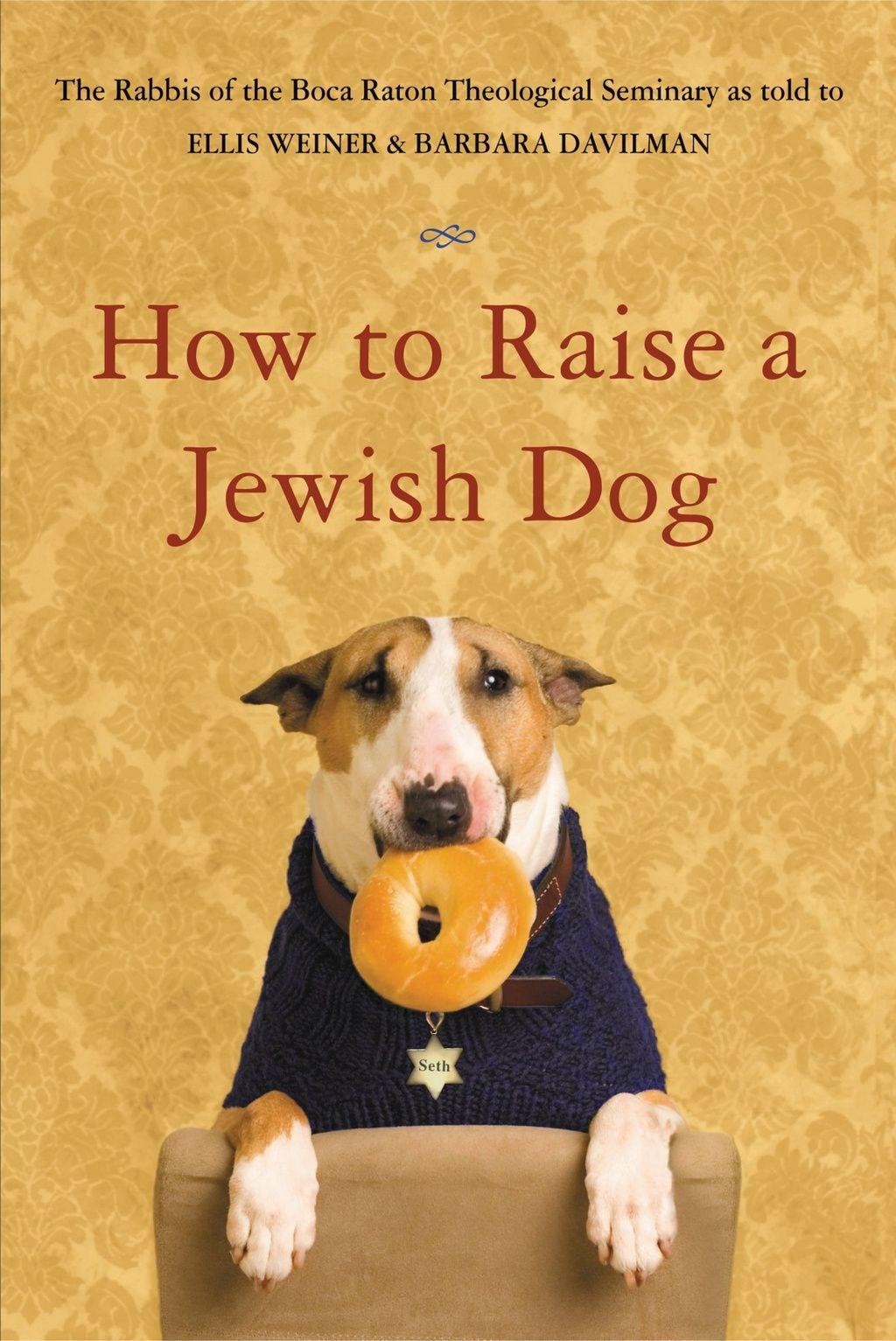 How to raise a jewish dog jewish jewish books dogs