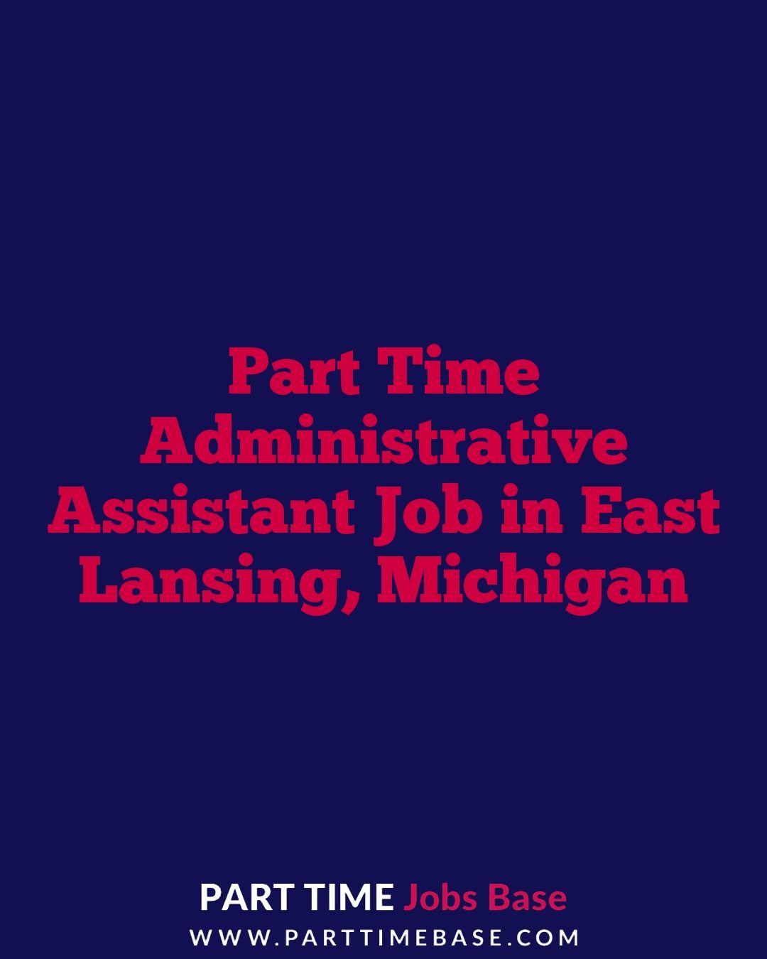 Part time administrative assistant job in east lansing