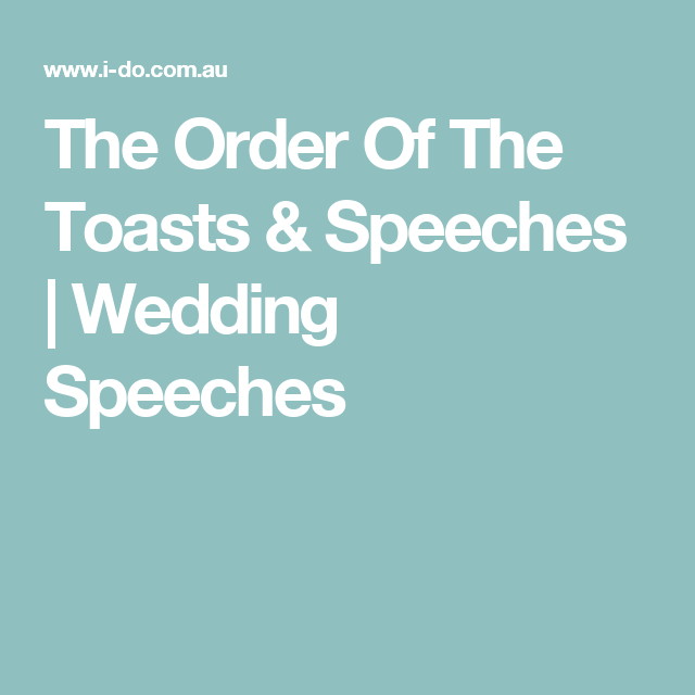 The Order Of The Toasts & Speeches