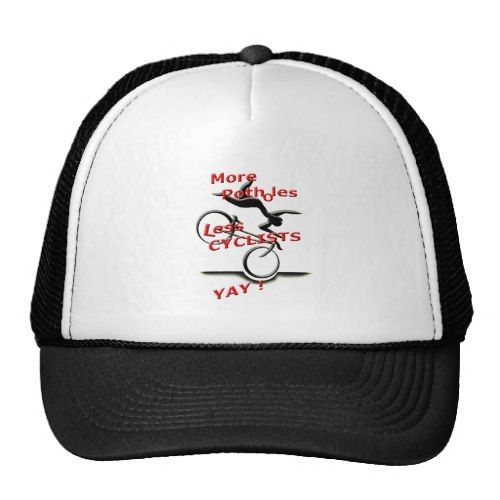 more potholes less cyclists ( yay ) trucker hat