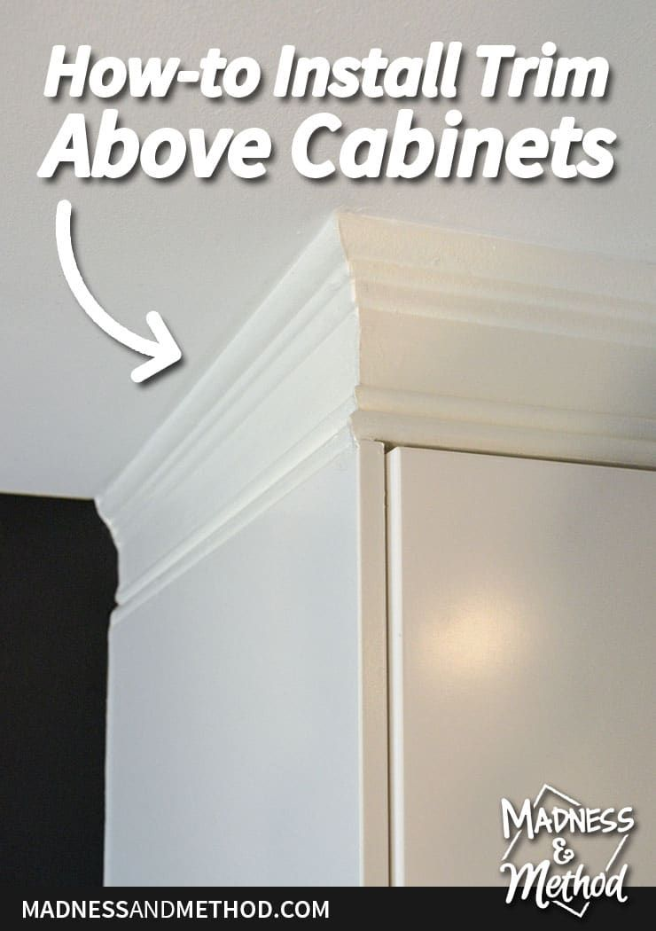 Install Trim Above Cabinets Madness Method Kitchen Cabinet Crown Molding Above Kitchen Cabinets Above Cabinets