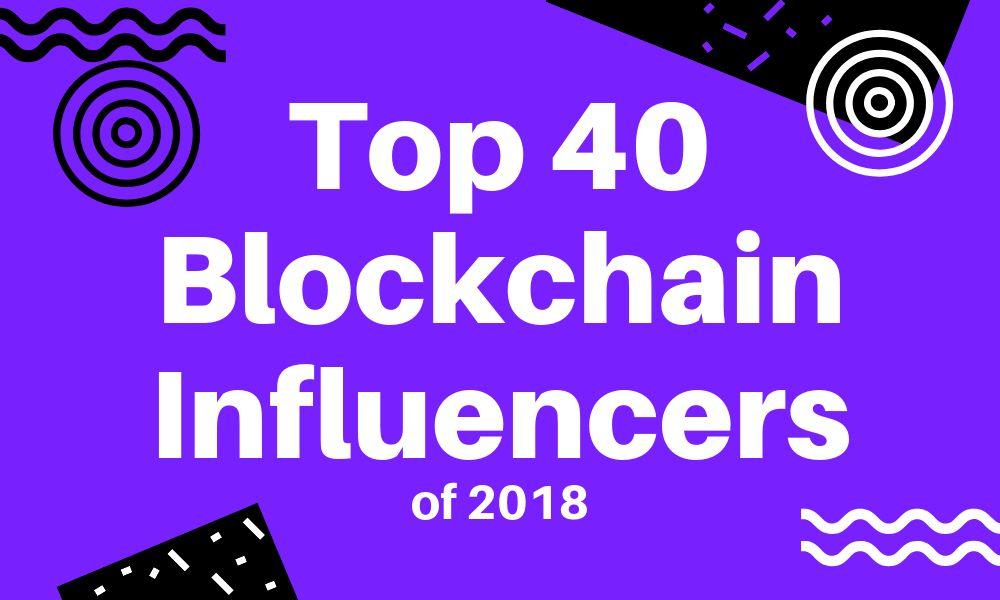 Top 40 Blockchain Influencers of 2018 ICO Alert
