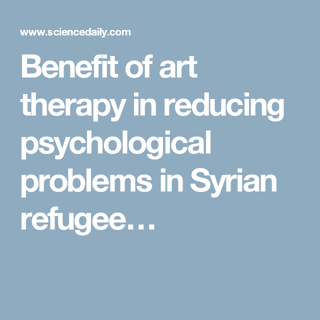 Benefit of art therapy in reducing psychological problems in Syrian refugee…