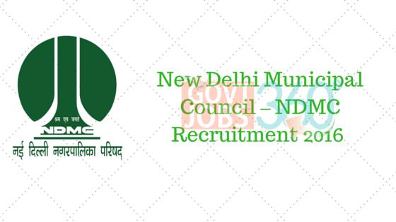 New Delhi Municipal Council – NDMC Recruitment 2016