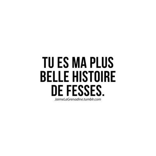 Tu Es Ma Plus Belle Histoire De Fesses Jaimelagrenadine
